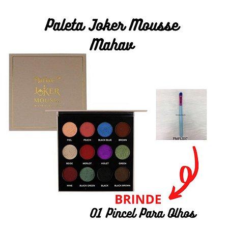 Paleta Joker Mousse Mahav + BRINDE Pincel Para Olhos PMPLS07