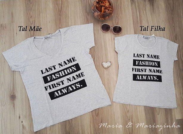 Camiseta Last Name Tal Mãe Tal Filha