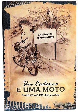 Um caderno e uma moto – narrativas de uma viagem