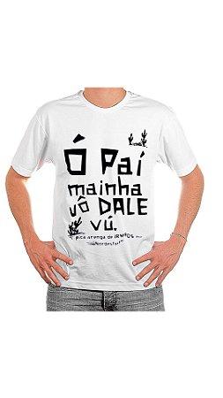Camiseta Ó PAÍ MAINHA VÔ DALE VÚ! - Branca