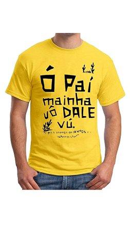 Camiseta Ó PAÍ MAINHA VÔ DALE VÚ! - Amarela