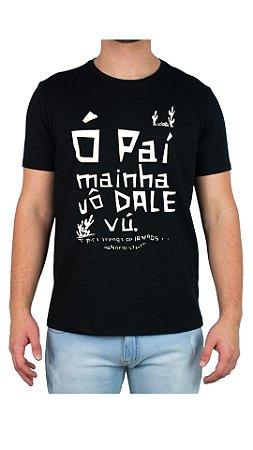 Camiseta Ó PAÍ MAINHA VÔ DALE VÚ! - Preta