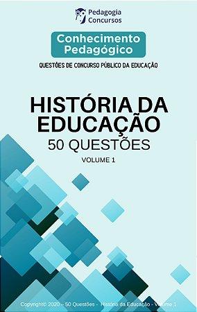 50 Questões sobre a História da Educação - Volume 1