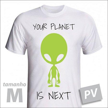 Camiseta - YOUR PLANET IS NEXT - PV - tamanho M