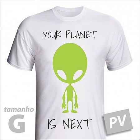 Camiseta - YOUR PLANET IS NEXT - PV - tamanho G