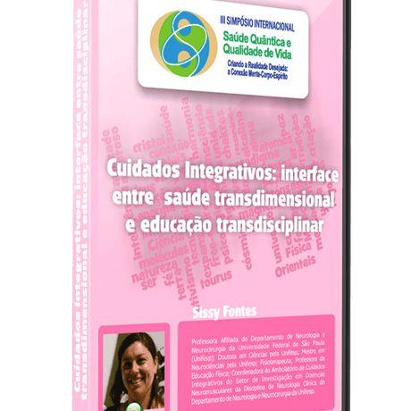 Cuidados Integrativos: Interface Saúde Educação – Sissy Fontes