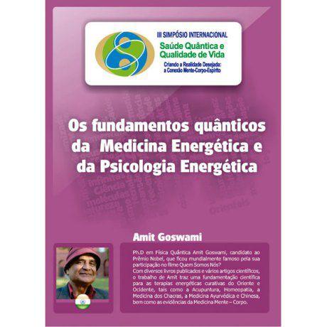 Os fundamentos quânticos da Medicina Energética e da Psicologia Energética (Amit Goswami)