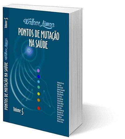 Pontos de Mutação na Saúde Vol. 5