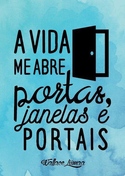 A VIDA ABRE PORTAS, JANELAS E PORTAIS