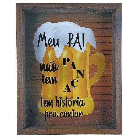 Quadro Porta Tampinhas de Cerveja Madeira e Vidro Dia dos Pais Meu Pai Tem História Ref. 810 - Art