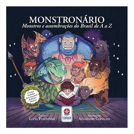 MONSTRONARIO - MONSTROS E ASSOMBRACOES DO BRASIL DE A A Z