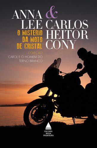 O MISTERIO DA MOTO DE CRISTAL  - COLECAO CAROL E O HOMEM DE TERNO BRANCO