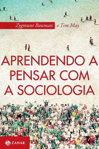 APRENDENDO A PENSAR COM A SOCIOLOGIA