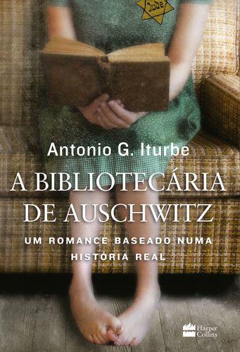 A BIBLIOTECARIA DE AUSCHWITZ