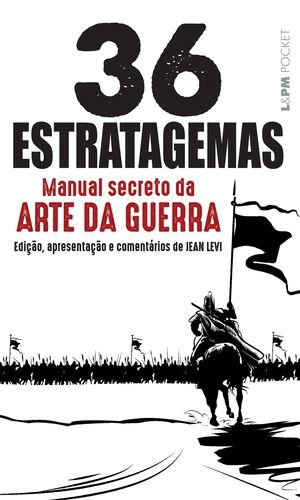 36 ESTRATAGEMAS MANUAL SECRETO DA ARTE DA GUERRA - 1237