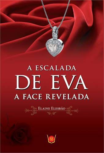 ESCALADA DE EVA - FACE REVELADA