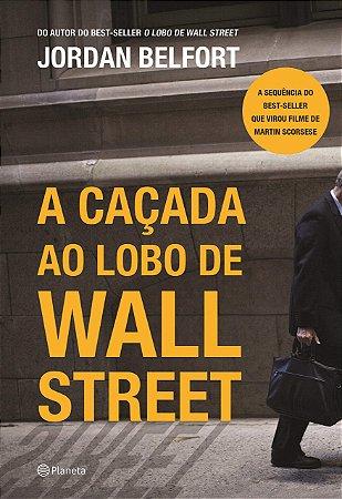 A CACADA AO LOBO DE WALL STREET