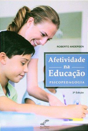 AFETIVIDADE NA EDUCACAO PSICOPEDAGOGIA