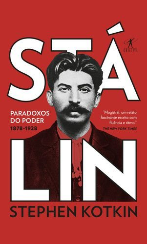 STÁLIN PARADOXOS DO PODER 1878-1928 - VOL. 1
