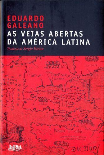 AS VEIAS ABERTAS DA AMERICA LATINA
