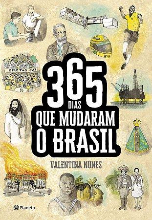 365 DIAS QUE MUDARAM O BRASIL