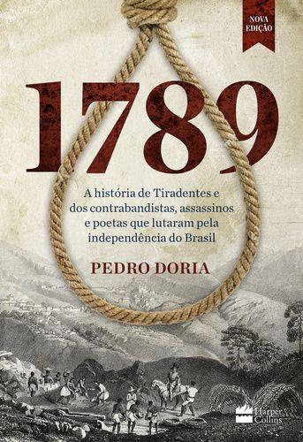 1789 - A HISTORIA DE TIRADENTES E DOS CONTRABANDISTAS...