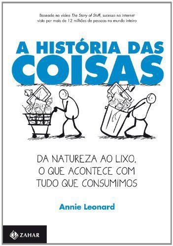 A HISTORIA DAS COISAS - DA NATUREZA AO LIXO, O QUE ACONTECE