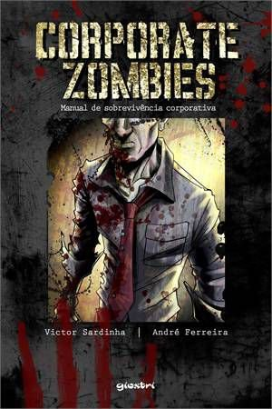 CORPORATE ZOMBIES - MANUAL DE SOBREVIVENCIA CORPORATIVA