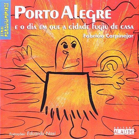 PORTO ALEGRE - O DIA EM QUE A CIDADE FUGIU DE CASA