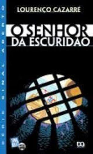 O SENHOR DA ESCURIDAO