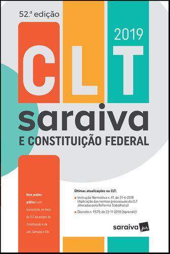 CLT E CONSTITUICAO FEDERAL 2019 - 52ª ED.
