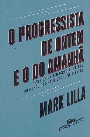 O PROGRESSISTA DE ONTEM E O DO AMANHA