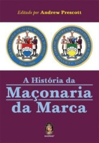 A HISTORIA DA MACONARIA DA MARCA