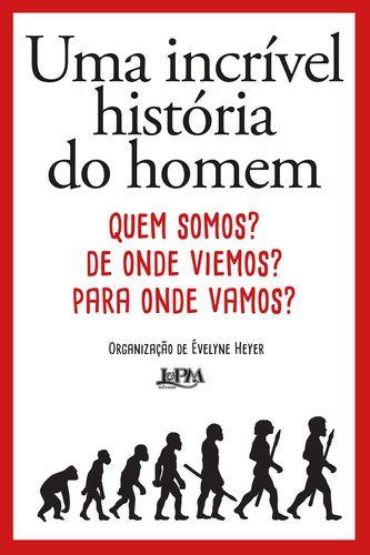 UMA INCRIVEL HISTORIA DO HOMEM