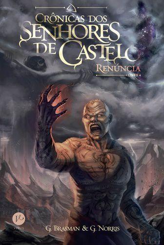 RENUNCIA---CRONICAS-DOS-SENHORES-DE-CASTELO-VOL.-4