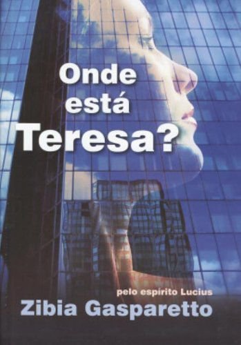 ONDE ESTA TERESA? - CAPA DURA