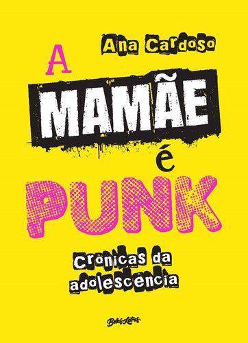 A MAMAE E PUNK CRONICAS DA ADOLESCENCIA