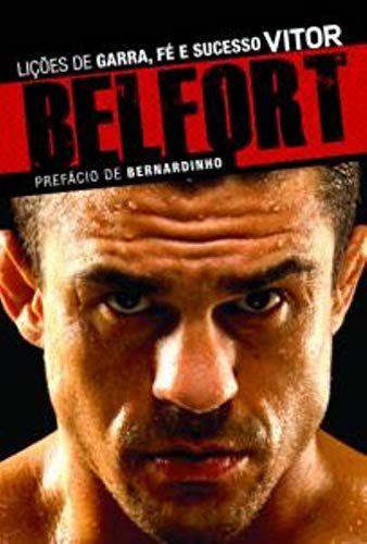 VITOR BELFORT LICOES DE GARRA, FE E SUCESSO