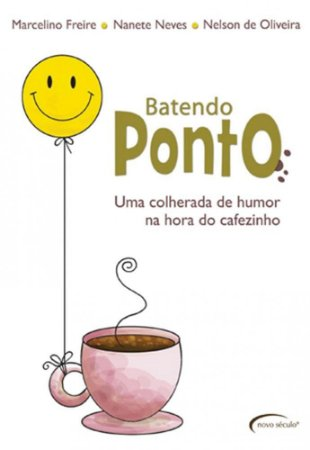 BATENDO PONTO- UMA COLHERADA DE HUMOR NA HORA DO CAFEZINHO