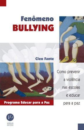 FENOMENO BULLYNG COMO PREVENIR A VIOLENCIA NAS ESCOLA E EDUC