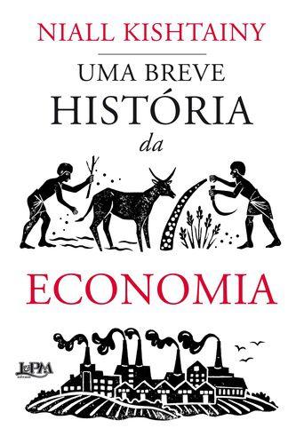 UMA BREVE HISTORIA DA ECONOMIA