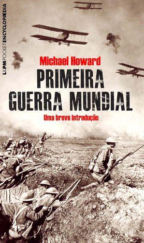 Primeira Guerra Mundia: Uma breve introdução - 886