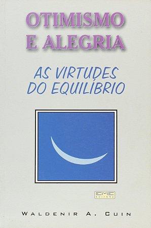 OTIMISMO E ALEGRIA AS VIRTUDES DO EQUILIBRIO