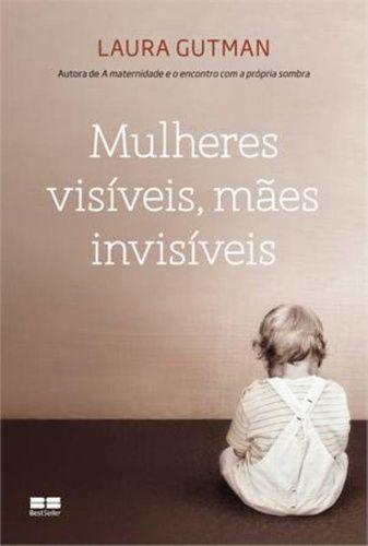 MULHERES VISIVEIS MAES INVISIVEIS