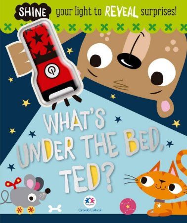 WHATS UNDER THE BED TED