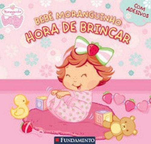 BEBE MORANGUINHO HORA DE BRINCAR E PRIMEIRA PASCOA