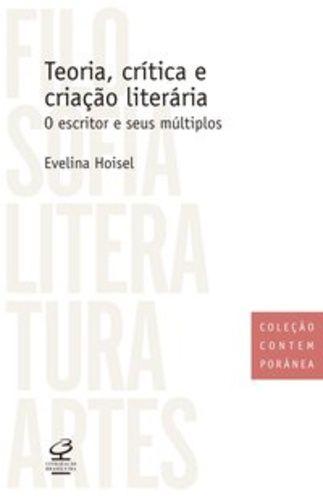 TEORIA, CRITICA E CRIAÇÃO LITERÁRIA