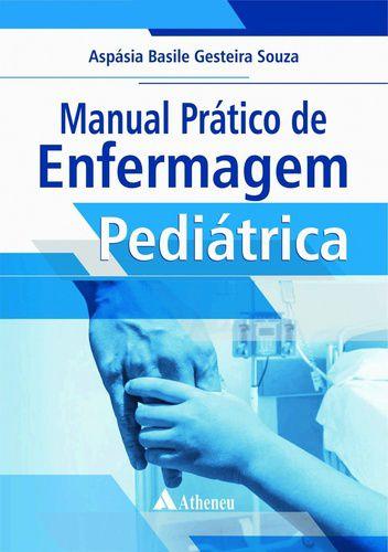 MANUAL PRATICO DE ENFERMAGEM PEDIATRICA