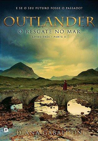 Outlander - O Resgate no Mar - Livro Três - Parte Dois