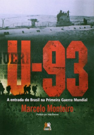 U-93 A ENTRADA DO BRASIL NA PRIMEIRA GUERRA